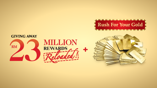 RM 23 Million Rewards Reloaded, Rush For Your Gold - Winner List